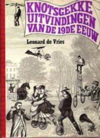 Knotsgekke uitvindingen van de 19de eeuw - Leonard de Vries, Ilonka van Amstel (ISBN 9789051540024)