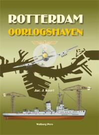 Rotterdam Oorlogshaven - Jac.J. Baart (ISBN 9789057306730)