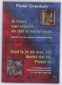 Ik houd van mijzelf... en dat is wederzijds/God is in de war, Hij denkt dat Hij Pieter is - Pieter Overduin (ISBN 9789081370240)