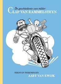 De geschiedenis van ridder Clap van Rammelsteyn - Aart van Ewijk (ISBN 9789492351005)