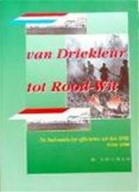 Van Driekleur tot Rood-Wit - B. Bouman (ISBN 9789070677381)