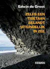 Zelfs een Tibetaan belandt uiteindelijk in zee - Edwin de Groot (ISBN 9789062659852)