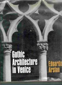 Venezia Gotica. Gothic Architecture in Venice. Translated ... by Anne Engel - Edoardo Arslan (ISBN 9780714814100)