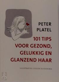 101 tips voor gezond, gelukkig en glanzend haar - Peter Platel (ISBN 9789082664805)