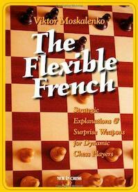 The Flexible French - Viktor Moskalenko (ISBN 9789056912451)