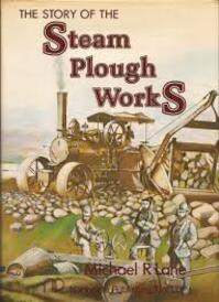 The story of the steam plough works - Michael R. Lane (ISBN 9780852984147)