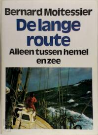 De lange route - Bernard Moitessier, Clara Eggink (ISBN 9789060911648)