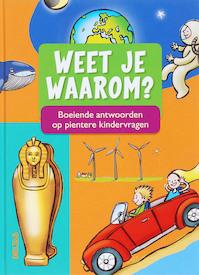 Weet je waarom? - A. Cornelissen (ISBN 9789044716993)