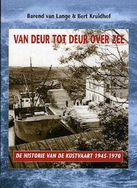 Van deur tot deur over zee - B. van Lange, B. Kruidhof (ISBN 9789060130919)