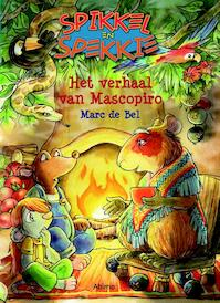 Het verhaal van Mascopiro - Marc de Bel, Frieda Van Raevels (ISBN 9789462341869)