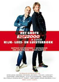 Het Grote Top 2000 a Gogo kijk-, lees-, en luisterboek - Mathijs van Nieuwkerk, Leo Blokhuis, Dirk Jan Roeleven, Arjan Vlakveld (ISBN 9789023495468)