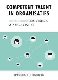 Competent talent in organisaties - Kirsten Barkmeijer, Johan Brokken (ISBN 9789088506291)