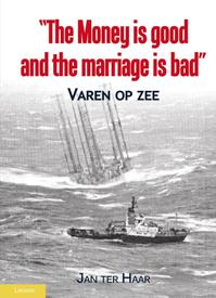 The money is good, the marriage is bad - Jan ter Haar (ISBN 9789086162659)
