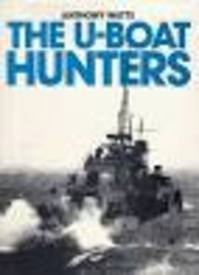 The U-Boat Hunters - Anthony Watts (ISBN 035608244X)