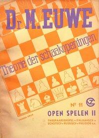 Theorie der schaakopeningen no. 11. open spelen II - Max Euwe