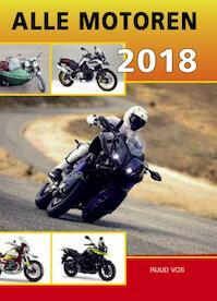 Alle motoren 2018 - Ruud Vos, R. Vos (ISBN 9789059611917)