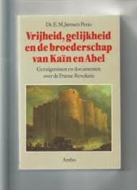 Vrijheid, gelijkheid en de broederschap van Kaïn en Abel - E.M. Janssen Perio (ISBN 9789026310171)