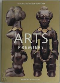 Arts premiers - Bérénice Geoffroy-Schneiter (ISBN 9782843231360)