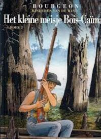 Kinderen van de wind. Het kleine meisje Bois-Caïman (boek 2) - Bourgeon (ISBN 9782356481139)