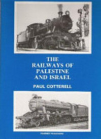 The Railways of Palestine and Israel - Paul Cotterell (ISBN 9780905878041)