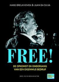 Free! De opkomst en ondergang van een eigenwijs bedrijf - Hans Breukhoven, Juan da Silva (ISBN 9789045204703)