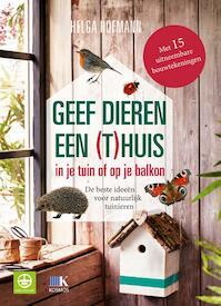 Geef dieren een (t)huis in je tuin of op je balkon - Helga Hofmann (ISBN 9789021559728)