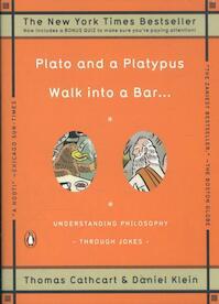Plato and a Platypus Walk Into a Bar . . . - Thomas Cathcart, Daniel Klein (ISBN 9780143113874)