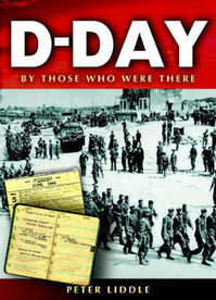 D-day by those who were there - Peter Liddle (ISBN 9781844150793)