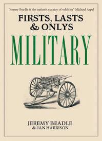 Firsts, Lasts & Onlys: Military - Jeremy Beadle, Ian Harrison (ISBN 9781905798063)
