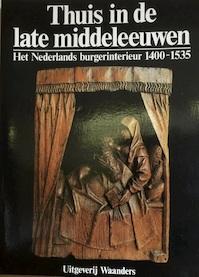 Thuis in de late middeleeuwen - R. Meischke, B. Dubbe (ISBN 9789070072667)