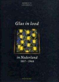 Glas in lood in Nederland, 1817-1968 - Carine Hoogveld (ISBN 9789012061469)