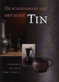 De schoonheid van het oude tin - J.F.H.H. Beekhuizen (ISBN 9789070384128)