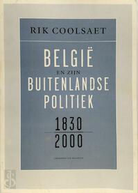 Belgie en zijn buitenlandse politiek 1830-2000 - R. Coolsaet (ISBN 9789056173487)