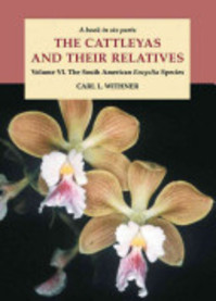 The Cattleyas and Their Relatives: The South American Encyclia species - Carl Leslie Withner (ISBN 9780881924367)