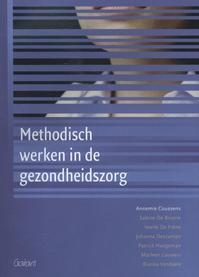 Methodisch werken in de gezondheidszorg - Annemie Coussens, Sabine de Bruyne, Veerle de Frène, Johanna Descamps (ISBN 9789044128192)