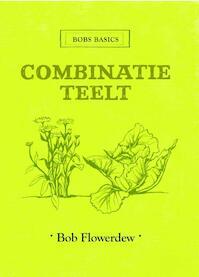 Combinatieteelt - Bob Flowerdew (ISBN 9789059564275)