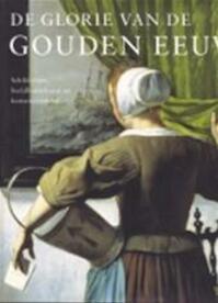 De Glorie van de Gouden Eeuw - J. Kiers, Fieke Tissink (ISBN 9789040094330)