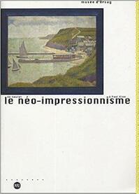 Le néo-impressionnisme de Seurat à Paul Klee - Serge Lemoine (ISBN 9782711848966)