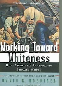 Working Toward Whiteness - David R. Roediger (ISBN 9780465070749)