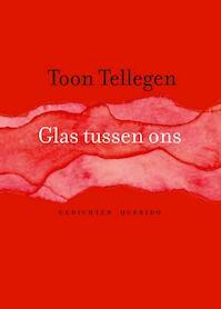Glas tussen ons - Toon Tellegen (ISBN 9789021415284)