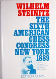 The book of the Sixth American Chess Congress Containing the games of the Internat. Chess Tournament held at New York in 1889 / Wilhelm Steinitz - Wilhelm Steinitz (ISBN 3283001529)