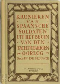 Kronieken van Spaansche soldaten uit het begin van den tachtigjarigen oorlog - Johannes Brouwer (ISBN 9789003913609)