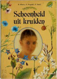 Schoonheid uit kruiden - B. Hlava, F. Pospíšil, Frantis̆ek Starý, Zdenka Krejčová (ISBN 9789003976307)