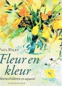 Fleur en kleur - Paul Riley, Marjan Faddegon (ISBN 9789021309712)