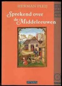 Sprekend over de Middeleeuwen - H. Pleij (ISBN 9789065332684)