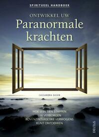 Ontwikkel uw paranormale krachten - Cassandra Eason (ISBN 9789044728231)