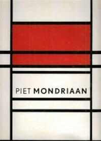 Piet Mondriaan 1872-1944 - Yve-Alain [e.a.] Bois (ISBN 9789040097201)