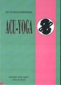 Acu-yoga - M.R. Gach, C. Marco, A. Dirksen (ISBN 9789069631578)