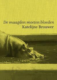 De maagden moeten bloeden - Katelijne Brouwer (ISBN 9789463360272)