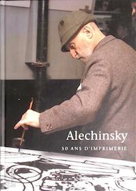 50 Ans d'imprimerie - Alechinsky